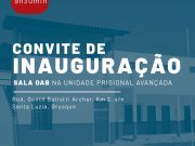 OAB Brusque inaugura sala na Unidade Prisional Avançada